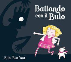 BALLANDO CON IL BUIO (ristampa) di Ella Burfoot. Albo illustrato.