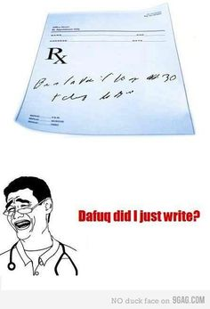 MD Rx takes a lot of practice to read one! Lol.
