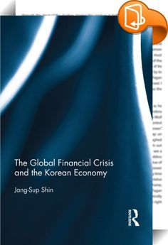 The Global Financial Crisis and the Korean Economy    ::  <P>The world economy fell into a global financial crisis in 2008/9 and is still jittered by its aftershocks. Like other financial crises happened in the world economy, it came as a surprise. In historical perspective, financial crises should be understood as a natural fact of life in the world economy and a more pertinent question that should be posed would be why people so easily forget and do not learn from the historical expe...