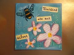Daisies are our silver. Daisy with bee, mixed media  Bees ;)