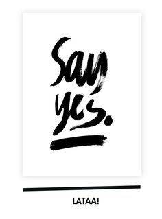 Print this here! SAY-YES-juliste-freebie_kotilo