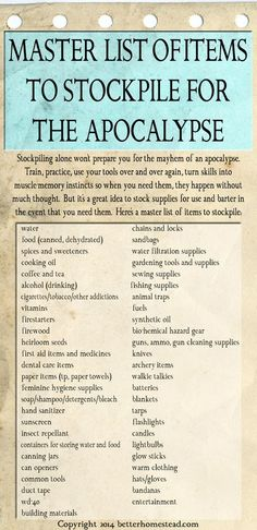 Master List of Items to Stockpile for the Apocalypse - from http://betterhomestead.com/