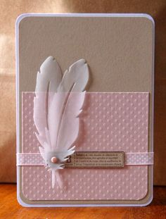 Feather Card Idea - Hi, a little over a month ago one of my cousins ​​had a little girl and the day of her birth I - Sympathy Cards, Greeting Cards, Feather Cards, Card Tags, Baby Cards, Scrapbook Cards, Homemade Cards, Wedding Cards, Cardmaking