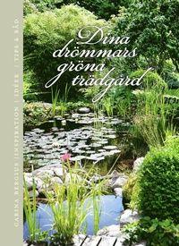 Dina drömmars gröna trädgård (inbunden)