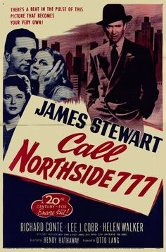 CALL NORTHSIDE 777 (1948) DIRECTED BY HENRY HATHAWAY.  WITH JAMES STEWART  RICHARD CONTE  HELEN WALKER.