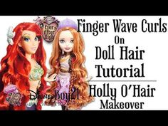 How to Curl Doll Hair Tutorial: Finger Wave Curls / Mermaid - Holly O'Hair Makeover Ever After High - YouTube