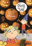 Charlie and Lola, Vol. 9: What Can I Wear for Halloween [DVD]