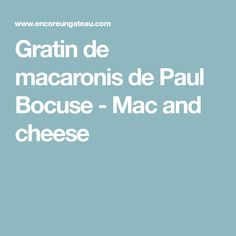 Gratin de macaronis de Paul Bocuse - Mac and cheese