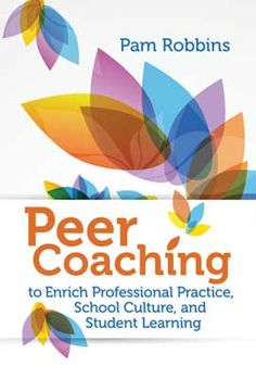 ASCD author Pam Robbins explains how peer coaching can help create a collaborative, learning-focused school culture, enhance professional learning, and increase student performance.