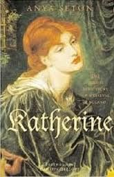 Anya Seton, Katherine . Anya Seton wrote many of my all time favorite books. This one is also based on a historical figure. Seton makes history come alive.