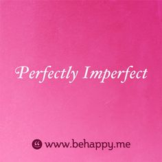 Behappy.me - Perfectly Imperfect