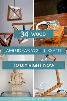 34 Wood Lamps You'll Want to DIY Immediately. Read more at www.ilikethatlamp.com