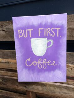But First Coffee Hand Painted Canvas by SouthernClothCo on Etsy Only $15!!