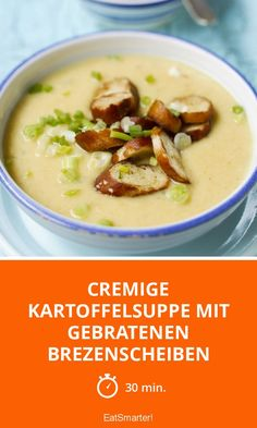 Cremige Kartoffelsuppe mit gebratenen Brezenscheiben - smarter - Zeit: 30 Min.   eatsmarter.de