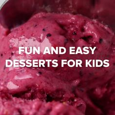 4 Fun And Easy Desserts For Kids