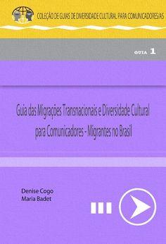 O Guia das Migrações Transnacionais e Diversidade Cultural - Migrantes no Brasil faz parte de uma coleção de três livros e visa orientar jornalistas na cobertura de eventos relacionados com deslocamentos transnacionais pelo país.