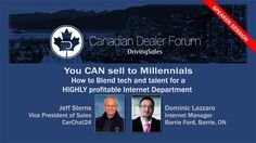 Jeff Sterns scheduled to speak at DrivingSales Canadian Dealer Forum as a co-presenter with Dominic Lazzaro of Barrie Ford, Barrie Ontario: YOU CAN SELL TO MILLENNIALS – How to Blend tech and talent for a HIGHLY profitable Internet Department You CAN sell to Millennials – how to Blend tech and talent for a HIGHLY profitable Internet Department #‎DSCDF‬ ‪#‎MostSolds‬ ‪#‎ChatLeader