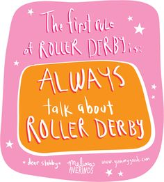 the first rule of roller derby