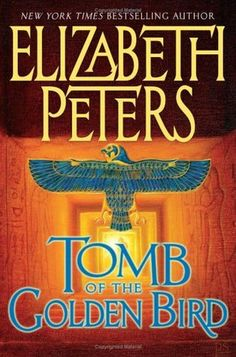 Tomb of the Golden Bird - This was my first Elizabeth Peters novel and I was so disappointed. I really wanted to like it. I could only give it 2 out of 5 stars. sm