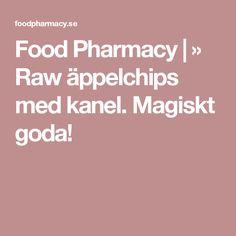 Food Pharmacy    » Raw äppelchips med kanel. Magiskt goda!