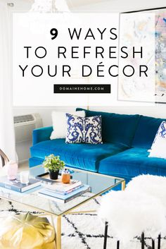 Tired of your outdated decor? Try these 9 ways to freshen up your space