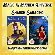 Magic and Witches and Dragons... HELL YES!  Pick up all of Sharon Saracino's magical tales TODAY!  #MagicMayhemUniverse #ebook #pnr #UnleashTheMagic #MMUSeries #paranormal #author #reading