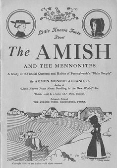 """Cover of """"Little Known Facts About The Amish and the Mennonites. A Study of the Social Customs and Habits of Pennsylvania's 'Plain People'. By Ammon Monroe Aurand, Jr. Amish Recipes, Dutch Recipes, Amish Pie, Amish Books, Church Fellowship, Amish Culture, Amish Community, Pennsylvania Dutch, Amish Country"""