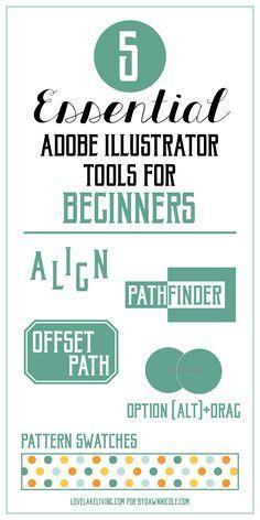 Adobe Illustrator for Beginners: The 5 Most Essential Tools | Love Lake Living for http://DawnNicoleDesigns.com