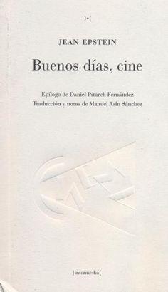 Buenos dÍas, cine / Jean Epstein