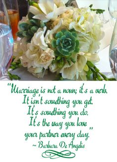 My Husband And I Are Celebrating Our Wedding Anniversary Today Love This Quote By Barbara De Angelis Just Had To Com