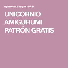 UNICORNIO AMIGURUMI PATRÓN GRATIS