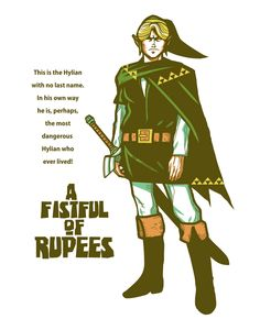 """""""This is the Hylian with no last name. In his own way he is, perhaps, the most dangerous Hylian who ever lived!    A FISTFUL OF RUPEES!    A video game that is the first of it's kind... it won't be the last!""""    This is several kinds of awesome!"""