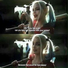 """Harley Quinn talking to Diablo. Harley Quinn: """"Hey, if you like a girl, could you light her cigarette with your pinkie?"""" Harley Quinn: """"Because that would be real classy!"""""""