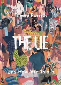 The Lie And How We Told It (Hardback) by Tommi Parrish