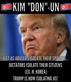 Kim Don-Un.  Yes, he's cutting us out,  making us irrelevant.