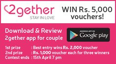 Review 2gether app and win vouchers worth Rs 5000/- Submit review here: http://bit.ly/1S4i0Ha
