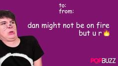 Phan Is Real, Funny Valentines Cards, Dan And Phill, Danisnotonfire And Amazingphil, Sam And Colby, Phil Lester, Dan Howell, Pick Up Lines, To Youtube
