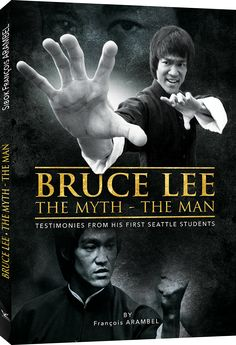 Bruce Lee The Myth - The Man - Testimonies from his first Seattle Students Book |