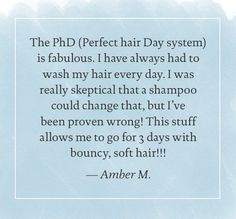 Amber credits the Perfect hair Day collection for her bouncy, soft hair.