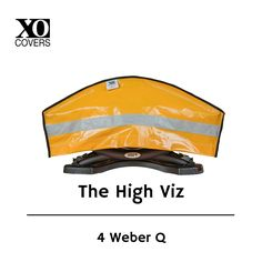 "Functional & get seen! The High Viz adds colour, vitality and personality to any outdoor entertaining space! Available on eBay. Search: ""XO Covers Weber Q"""