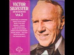 Victor Silvester - South of the Border (Down Mexico Way) (Mexikanische Serenade) (Stella d'Argento) - YouTube