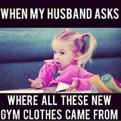 """When my husband asks where all these new gym clothes came from."" #Fitness #Humour"