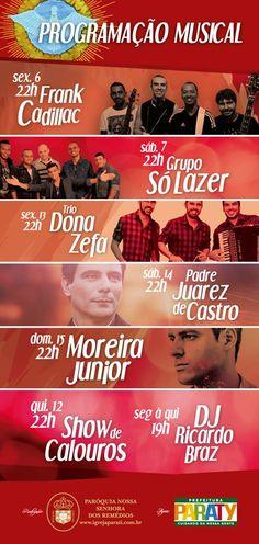 Programação Profana - Festa do Divino Espírito Santo:  Shows – Estacionamento Praça da Matriz  Sexta Feira – 06/05 – 22h FRANK CADILAC  Sábado 07/05 – 22h GRUPO SÓ LAZER  Segunda 09/05 – 19h DJ RICARDO BRAZ  Terça Feira – 10/05 – 19h DJ RICARDO BRAZ  Quarta Feira – 11/05 – 19h DJ RICARDO BRAZ  Quinta Feira – 12/05 – 22h SHOW DE CALOUROS  Sexta Feira – 13/05 – 22h TRIO DONA ZEFA  Sábado 14/05 VELHA GUARDA (ALMOÇO) – 13h PADRE JUAREZ DE CASTRO – 22h  Domingo 15/05 – 22h MOREIRA JUNIOR
