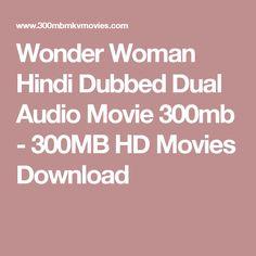 Wonder Woman Hindi Dubbed Dual Audio Movie 300mb - 300MB HD Movies Download