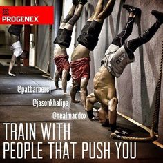 Train with people that push you!