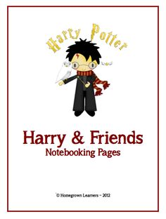 Homegrown Learners - Home - Harry Potter Notebooking - Happy Birthday JKRowling!