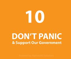 Please dont' panic & Support Our Government!