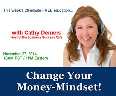 Money impacts nearly every aspect of your life! If you are not making as much money as you desire and deserve…change your money mindset! Join me this Thursday! http://BusinessSuccessCafe.com/fan