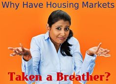 Why Has The Housing Market Taken A Breather? http://www.maxrealestateexposure.com/why-has-the-housing-market-taken-a-breather/