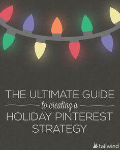 Ultimate Guide to Creating a Holiday Pinterest Strategy (scheduled via http://www.tailwindapp.com?ref=scheduled_pin&post=237725)